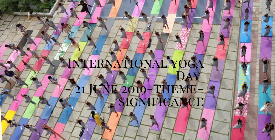Profound International Yoga Day (21 June)-Theme-Significance 1